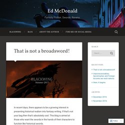That is not a broadsword! – Ed McDonald