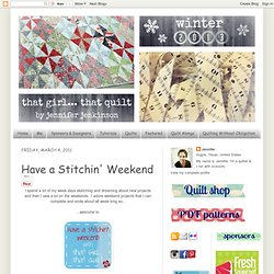 That girl... That quilt...: Have a Stitchin Weekend
