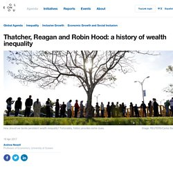 Thatcher, Reagan and Robin Hood: a history of wealth inequality