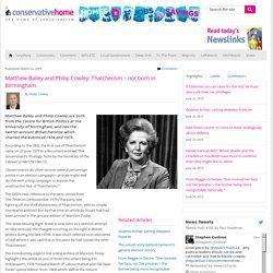 Matthew Bailey and Philip Cowley: Thatcherism – not born in Birmingham