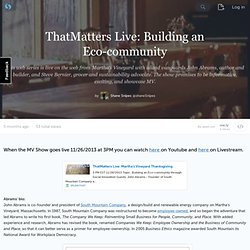 ThatMatters Live: Building an Eco-community (with images, tweets) · shaneSnipes