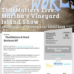 ThatMatters Live: Martha's Vineyard Thanksgiving - Splash