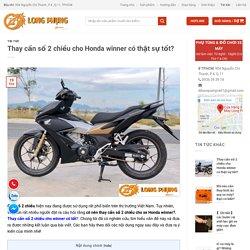 Thay cần số 2 chiều cho Honda winner có thật sự tốt?