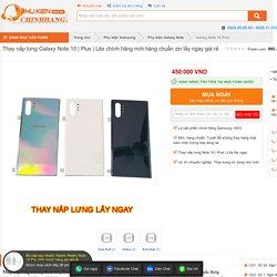 Thay nắp lưng Galaxy Note 10, Plus, Lite chính hãng mới ở Hà Nội TPHCM