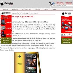 Thay mặt kính cảm ứng HTC giá rẻ ở Hà Nội