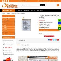 Thay pin Note 10 Plus, Note 10 lấy ngay tại Hà Nội