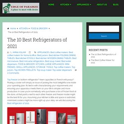 The 10 Best Refrigerators of 2021