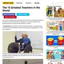 The15 Greatest Teachers inthe World