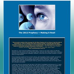 The 2012 Prophecy ~ Making it Real!