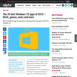 The 35 best Windows 10 apps of 2015