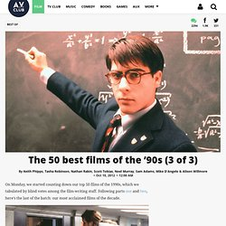 The 50 best films of the '90s (3 of 3)