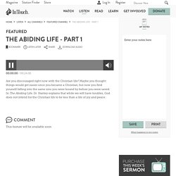 The Abiding Life - Part 1