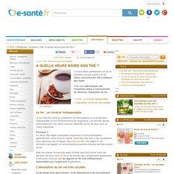 Thé et absorption du fer : quand boire son thé, e-sante.fr