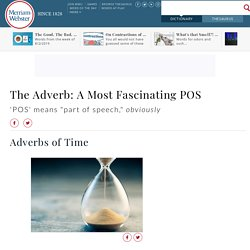 The Adverb: A Most Fascinating POS