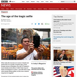 The age of the tragic selfie