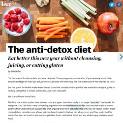 The anti-detox diet