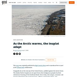 As the Arctic warms, the Inupiat adapt By Jenna Kunze on Jul 7, 2020