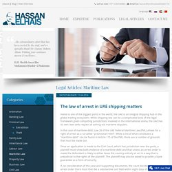 UAE maritime Law - The Law of Arrest In Shipping Matters