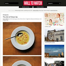 The Art of Clean Up - Wall to Watch - StumbleUpon