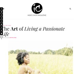 The Art of Living a Passionate Life
