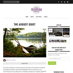 The August Quiet – The Wisdom Daily