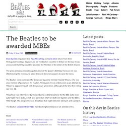 June 11th, 1965 : The Beatles to be awarded MBEs