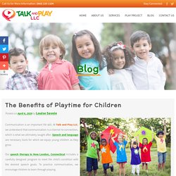 The Benefits of Playtime for Children