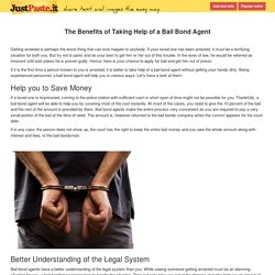 The Benefits of Taking Help of a Bail Bond Agent