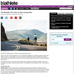 The Benefits Of A Two-A-Day Cycling Plan