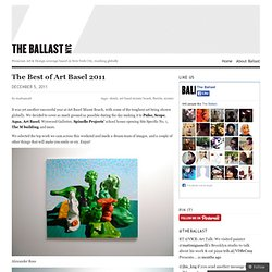 The Best of Art Basel 2011 « The Ballast