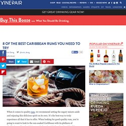 8 Of The Best Caribbean Rum Brands You Need To Try