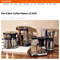 The 6 Best Coffee Makers of 2019