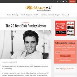 The 20 Best Elvis Presley Movies