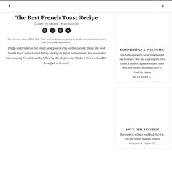 The Best French Toast (Japanese)