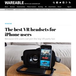 ​The best VR headsets for iPhone users