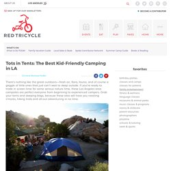 The Best Kid-Friendly Camping in LA