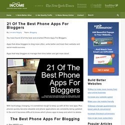 21 Of The Best Phone Apps For Bloggers