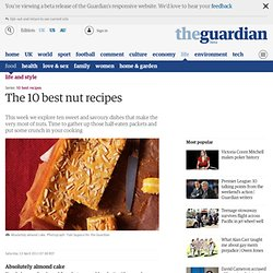 The 10 best nut recipes