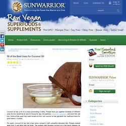 50 of the Best Uses for Coconut Oil - Sunwarrior News