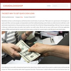 The Best Way To Get Quick Cash Loan
