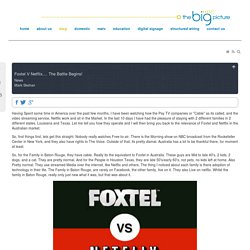 Foxtel V Netflix.... The Battle Begins!