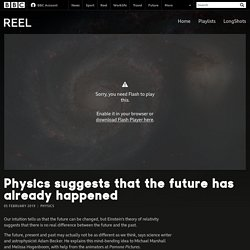 Physics suggests that the future has already happened