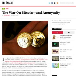 The War On Bitcoin—and Anonymity