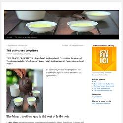 Thé blanc: ses propriétés