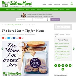 The Bored Jar - Tip for Moms