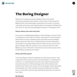 The Boring Designer