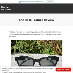 The Bose Frames Review – Home
