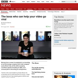 The boss who can help your video go viral