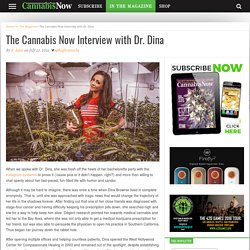 The Cannabis Now Interview with Dr. Dina