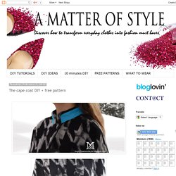 A Matter Of Style: DIY Fashion: The cape coat DIY + free pattern